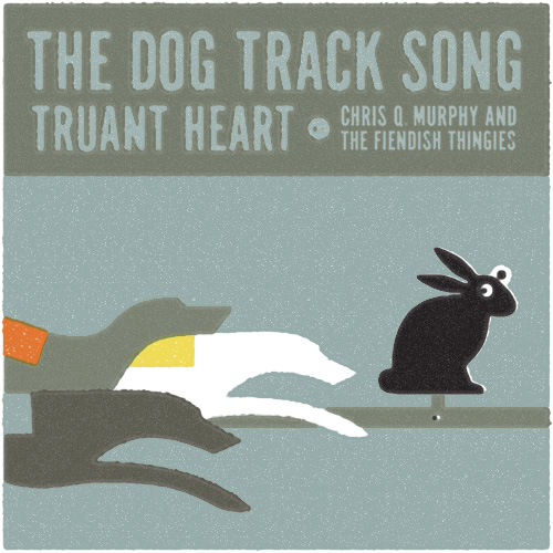 "CD cover for Chris Q. Murphy and the Fiendish Thingies single ""Dog Track Song"" as well as b-side ""Truant Heart""."