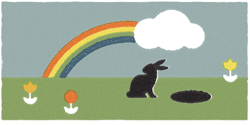 You never know when a door will open in front of you, or in this case, a hole in the ground. My rabbit looked around him, at the rainbow and the clouds, at the green grass and the flowers, at the clear bright sky, and then he took a leap and went down the rabbit hole.