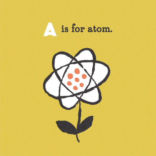 A is for Atom: a flowery atom diagram with pollen protons and neutrons.