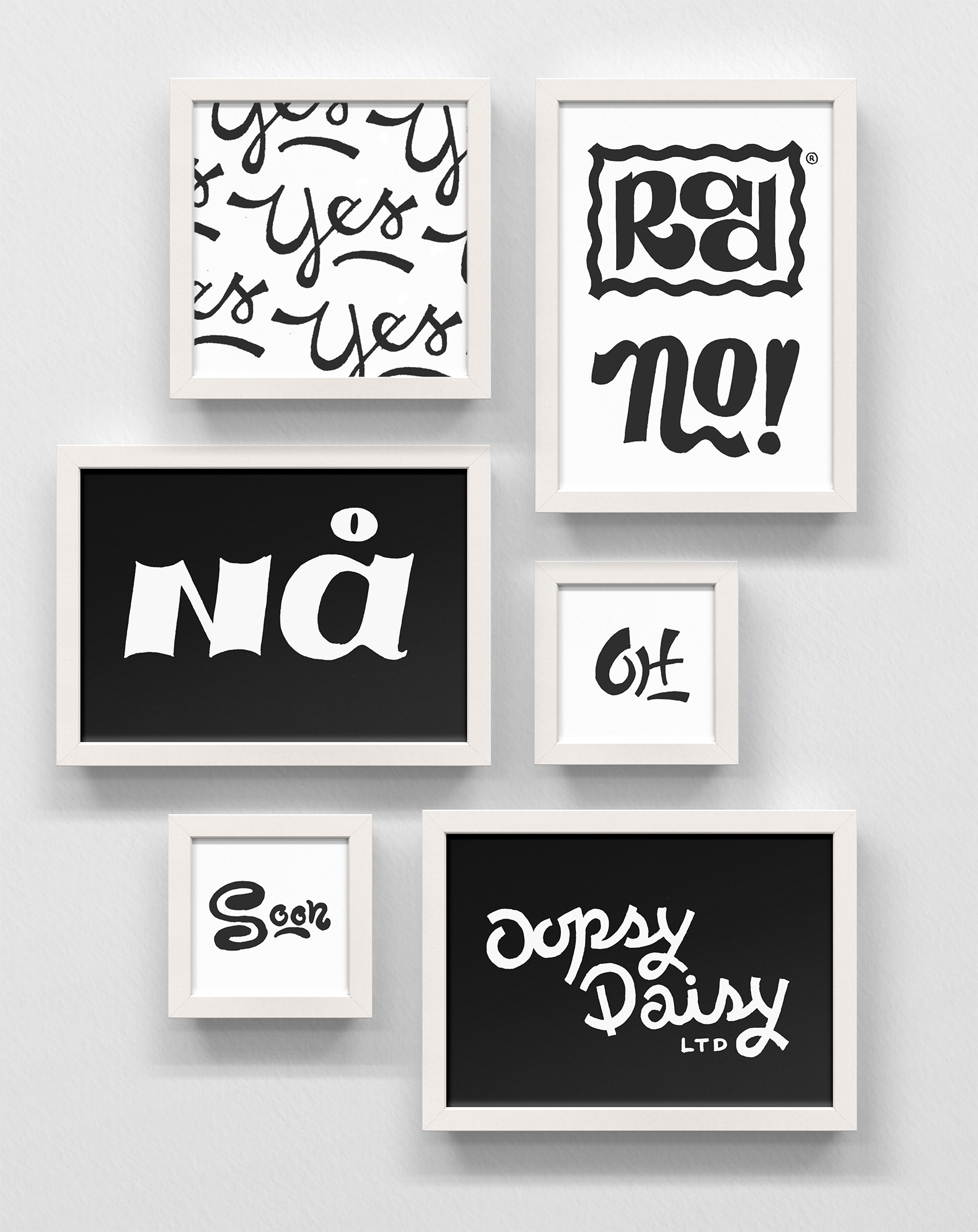 A series of inked hand lettered words in black and white: Rad, No!, nå, soon, oopsy daisy LTD, OH, yes yes yes yes yes yes.
