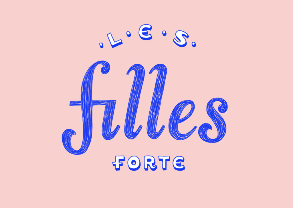 Pink and reflex blue artwork: Les Filles Fortes is French-inspired signage lettering, hand drawn on an iPad pro.