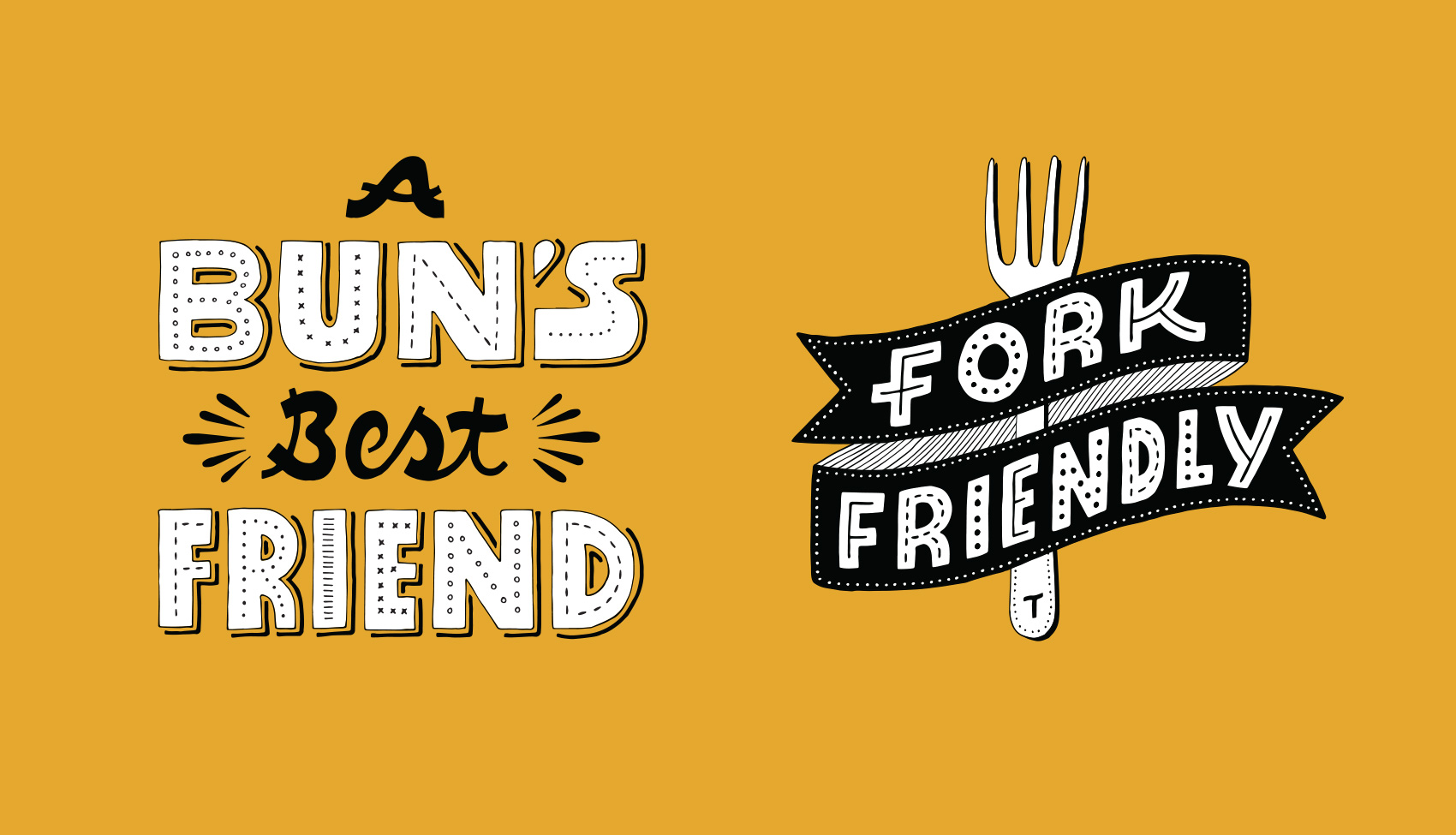 A Bun's Best Friend and Fork Friendly banner hand lettered phrases.