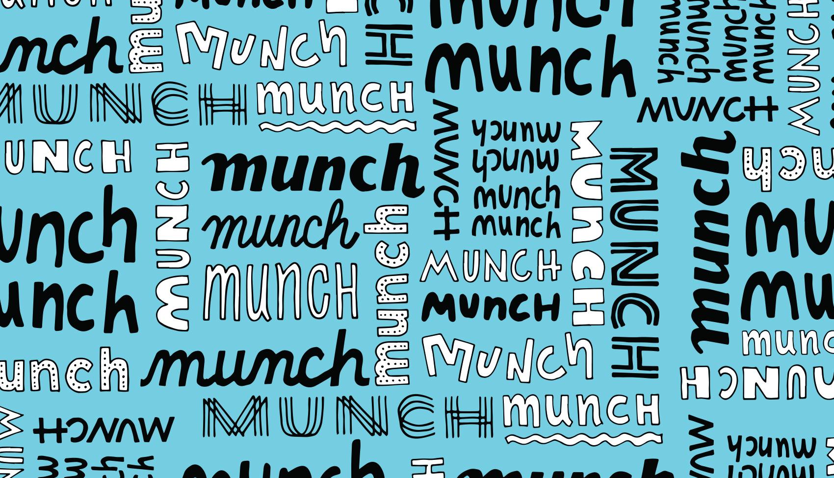 Lettering pattern hand drawn in ink - munch munch munch munch.