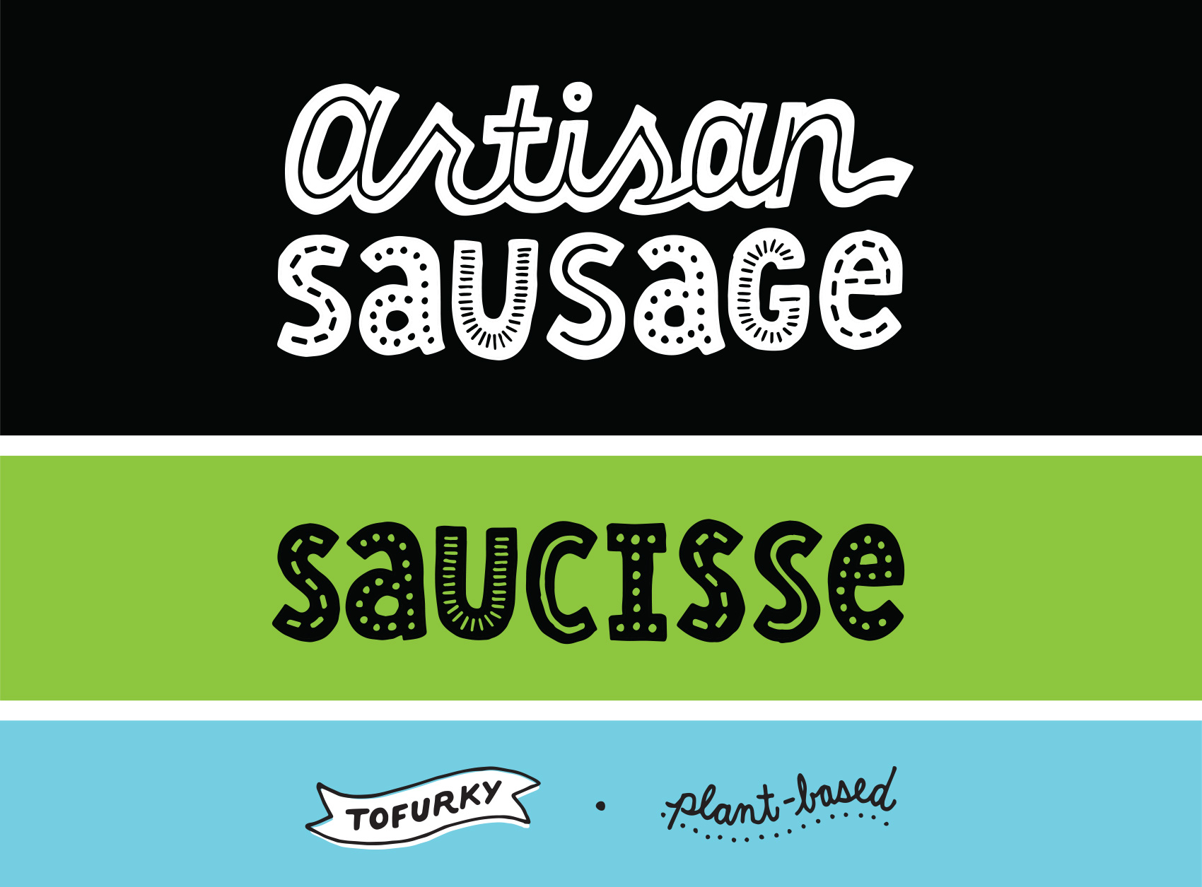 Hand lettering created for Tofurky Artisan Sausage Packaging: Artisan Sausage / Artisan Saucisse / Tofurky lettering in a banner / plant-based script.